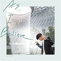 JJ Lin – As I Believe