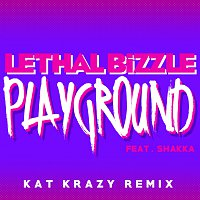 Lethal Bizzle, Shakka – Playground [Kat Krazy Remix]