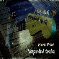 Michal Frank – Nesplněná touha