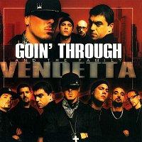 Goin' Through – Vendetta