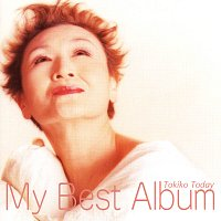 Tokiko Kato – My Best Album