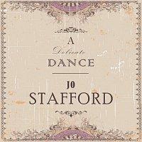 Jo Stafford – A Delicate Dance