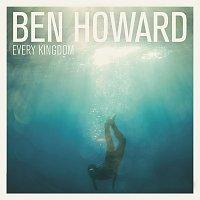 Ben Howard – Every Kingdom
