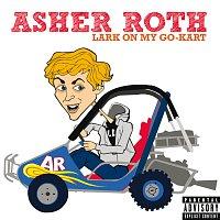 Asher Roth – Lark On My Go-Kart