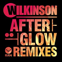 Wilkinson – Afterglow [Remixes]
