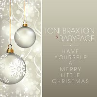 Toni Braxton, Babyface – Have Yourself A Merry Little Christmas