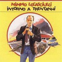 Mimmo Locasciulli – Intorno A Trent'Anni