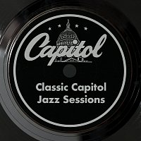 Různí interpreti – Classic Capitol Jazz Sessions