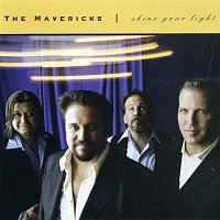 The Mavericks – Shine Your Light