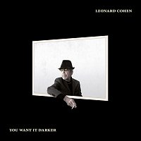 Leonard Cohen – You Want It Darker