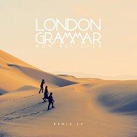 London Grammar – Non Believer [Remixes]