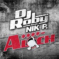 DJ ROBY, Nik P. – A****loch