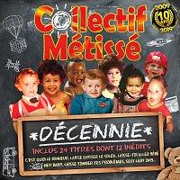 Collectif Métissé – Décennie