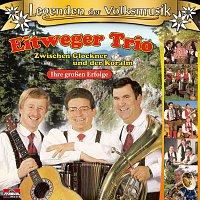 Eitweger Trio – Zwischen Glockner und der Koralm - Ihre groszen Erfolge