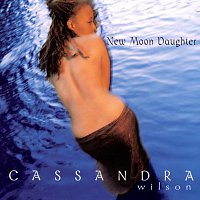 Cassandra Wilson – New Moon Daughter