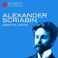 Various Artists.. – Alexander Scriabin: Essential Works