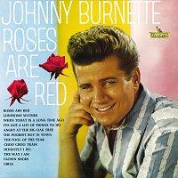 Johnny Burnette – Roses Are Red