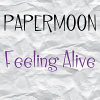 Papermoon – Feeling Alive