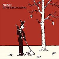 Tellusalie – The Man Across The Fountain