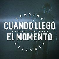 Manuel Carrasco – Cuando Llegó El Momento [Versión Acústica]