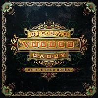 Big Bad Voodoo Daddy – Rattle Them Bones [Deluxe Edition]