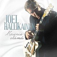 Joel Hallikainen – Kaunis elama