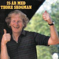 Thore Skogman – 25 ar med Thore Skogman