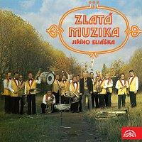 Zlatá muzika, Jiří Eliášek – Zlatá muzika Jiřího Eliáška