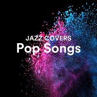 Různí interpreti – Jazz Covers Pop Songs