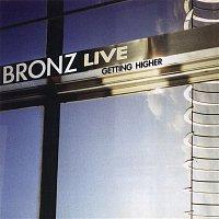Bronz – Live: Getting Higher