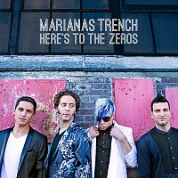 Marianas Trench – Here's To The Zeros