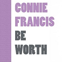 Connie Francis – Be Worth