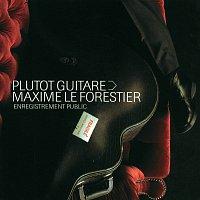 Maxime Le Forestier – Plutot Guitare