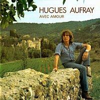 Hugues Aufray – Avec amour