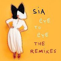 Sia – Eye To Eye (The Remixes)