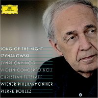 "Steve Davislim, Christian Tetzlaff, Wiener Philharmoniker, Pierre Boulez – Szymanowski: Violin Concerto No.1, Op.35; Symphony No.3, Op.27 ""Song of the Night"""