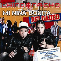 Chino & Nacho – Mi Nina Bonita - Reloaded