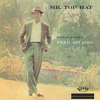 Fred Astaire – Mr. Top Hat