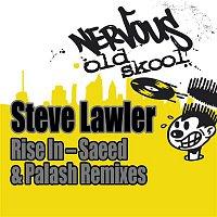 Steve Lawler – Rise In (Saeed & Palash Remixes)