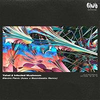 Yahel, Infected Mushroom – Electro Panic (Azax x Boombastic Remix)