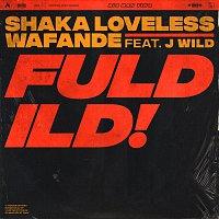 Shaka Loveless, Wafande, J Wild – Fuld Ild