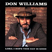 Don Williams – Lord I Hope This Day Is Good