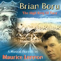 Maurice Lennon – Brian Boru - High King Of Tara