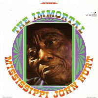 Mississippi John Hurt – The Immortal