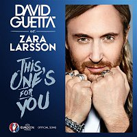 David Guetta – This One's For You (feat. Zara Larsson) [Official Song UEFA EURO 2016]