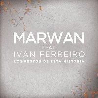MARWAN, Ivan Ferreiro – Los Restos de Esta Historia