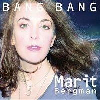 Marit Bergman – Bang  Bang