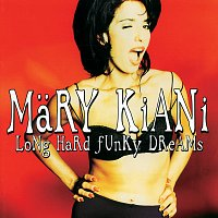 Mary Kiani – Long Hard Funky Dreams