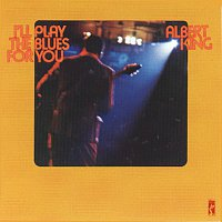 Albert King – I'll Play The Blues For You