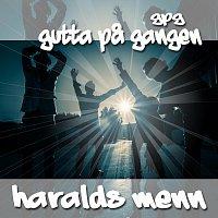 Gutta pa Gangen GPG – Haralds Menn